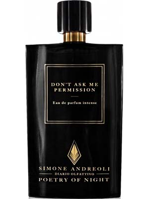 Don't Ask Me Permission - Simone Andreoli - Foto Profumo